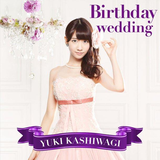 yukirin�s 2nd single �birthday wedding� kashiwagi yuki
